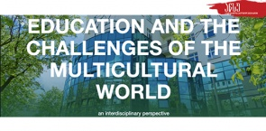 """""""EDUCATION AND THE CHALLENGES OF THE MULTICULTURAL WORLD - AN INTERDISCIPLINARY PERSPECTIVE"""""""